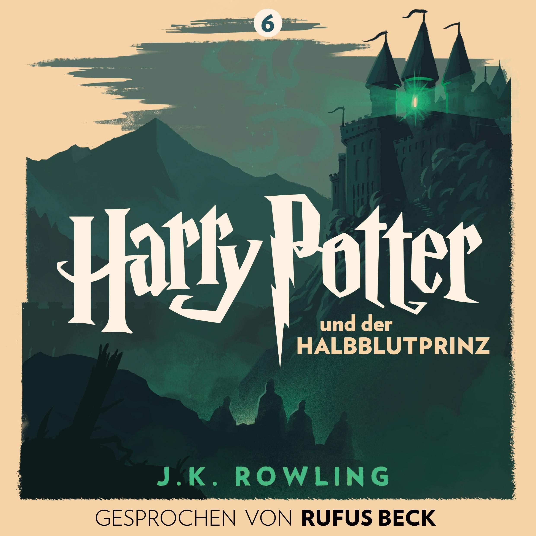 Harry Potter Und Der Halbblutprinz   Gesprochen Von Rufus Beck  Harry Potter 6