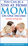 You Can be a Stay at Home Mom on One Income