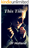 This Time: (A Dennison Property Story Book 2)