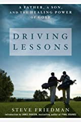 Driving Lessons: A Father, A Son, and the Healing Power of Golf Kindle Edition