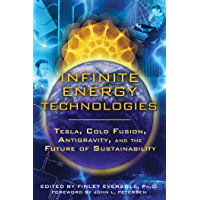 Infinite Energy Technologies: Tesla, Cold Fusion, Antigravity, and the Future of Sustainability