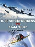 B-29 Superfortress VS Ki-44 TOJO: Pacific Theater 1944–45
