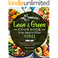 The Complete Lean and Green Cookbook for Beginners 2021: 1000-Day Easy and Delicious Recipes to Manage Your Figure by…