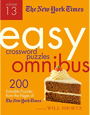 The New York Times Easy Crossword Puzzle Omnibus Volume 13: 200 Solvable Puzzles from the
