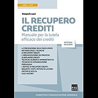 IL RECUPERO CREDITI: Manuale per la tutela efficace dei crediti