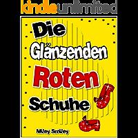 """Gutenachtgeschichten fur Kinder: """"Die glänzenden, Roten Schuhe"""" (Kinderbucher im Alter von 3 - 7) (German Edition)"""