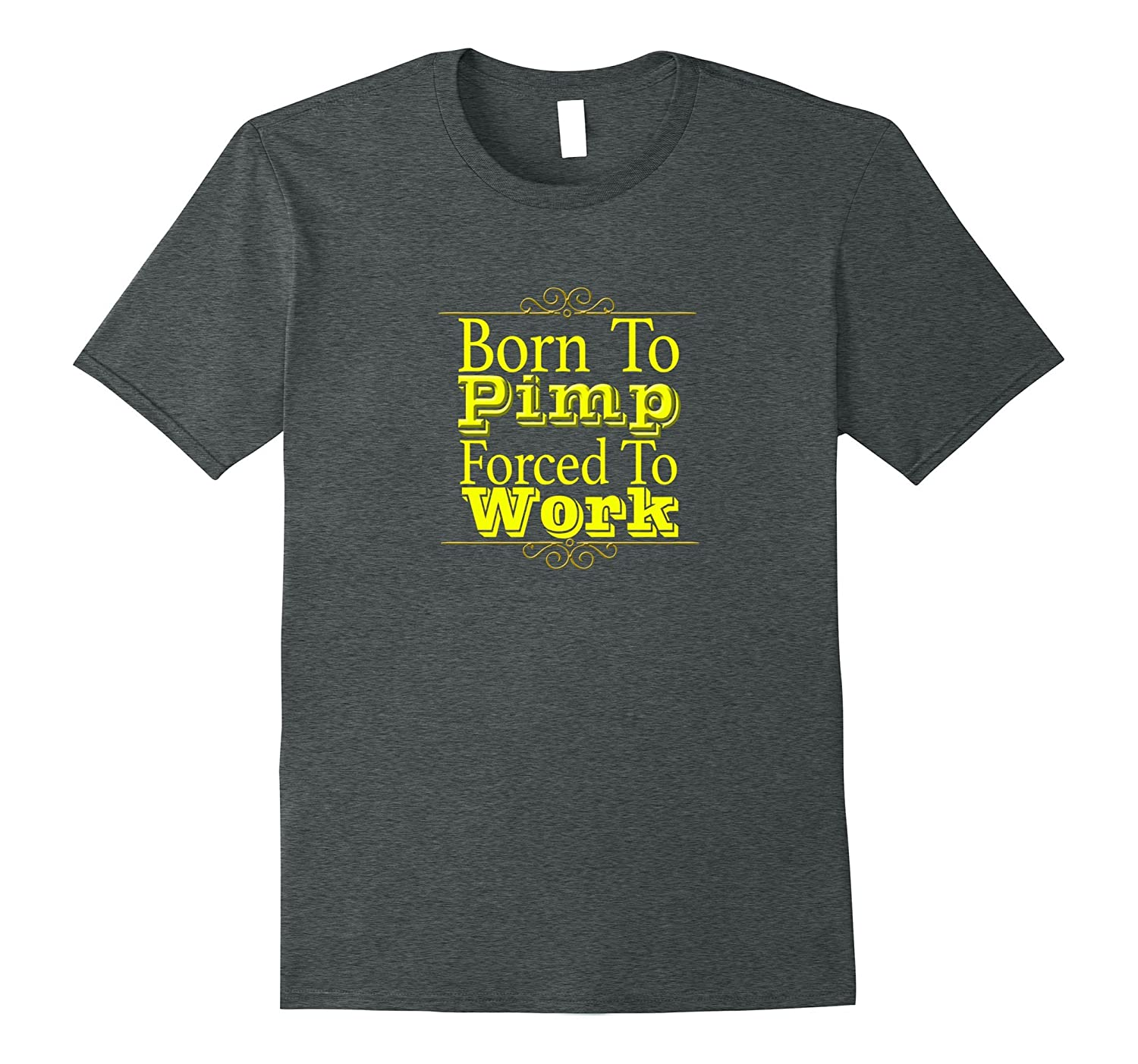 Born To Pimp Funny T-shirt for Nerdy Pimp Wannabe-TH