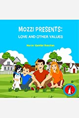 MOZZI PRESENTS: LOVE AND OTHER VALUES: Dogs Teaching Kids Good Values and Emotions (Kids rhyme series, Book 1) (VALUES FOR A GOOD LIFE SERIES) Kindle Edition