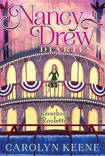 Riverboat Roulette (Nancy Drew Diaries)