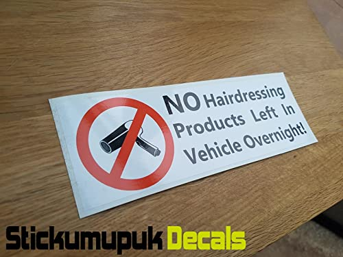 No hairdressing products left in vehicle overnight funny car van sticker printed vinyl car