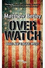 OVERWATCH - Jagd auf Logan West (German Edition)