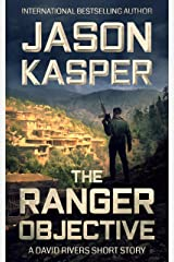 The Ranger Objective: A David Rivers Short Story Kindle Edition
