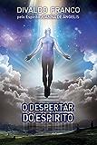 O Despertar do Espírito (Série Psicologica Joanna de Ângelis Livro 10)