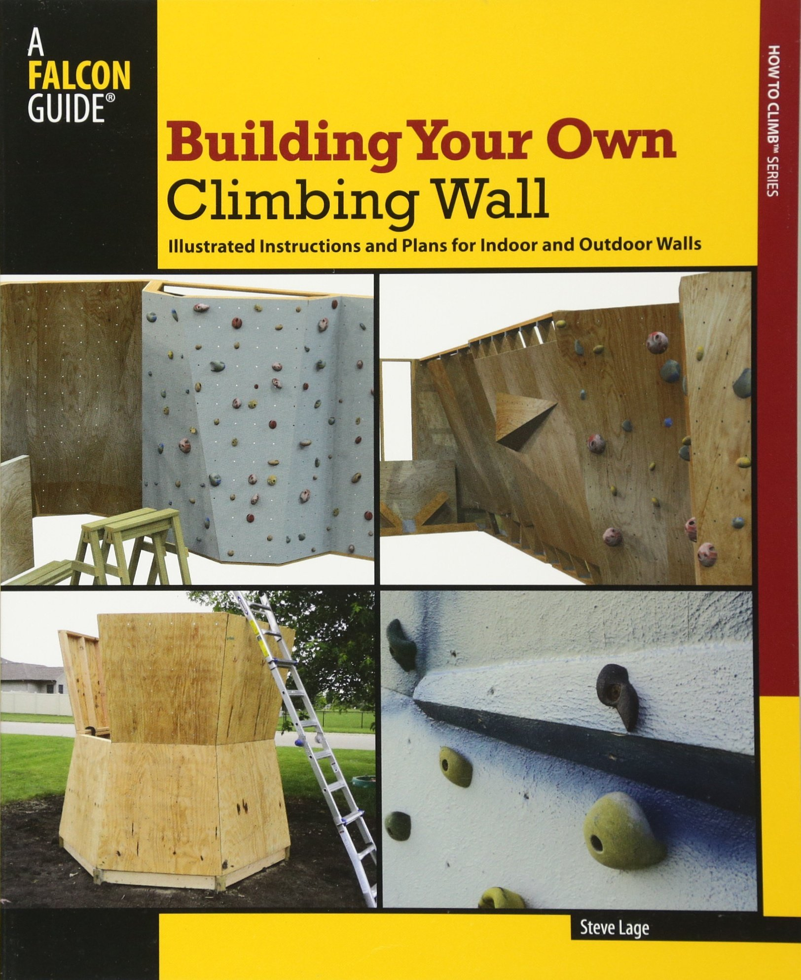 Building Your Own Climbing Wall: Illustrated Instructions And Plans ...