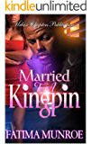 Married To A Kingpin