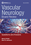 Vascular Neurology Board Review: Questions and Answers