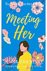 Meeting Her: A Romantic Short Story (Romantic Garden Tales) Kindle Edition