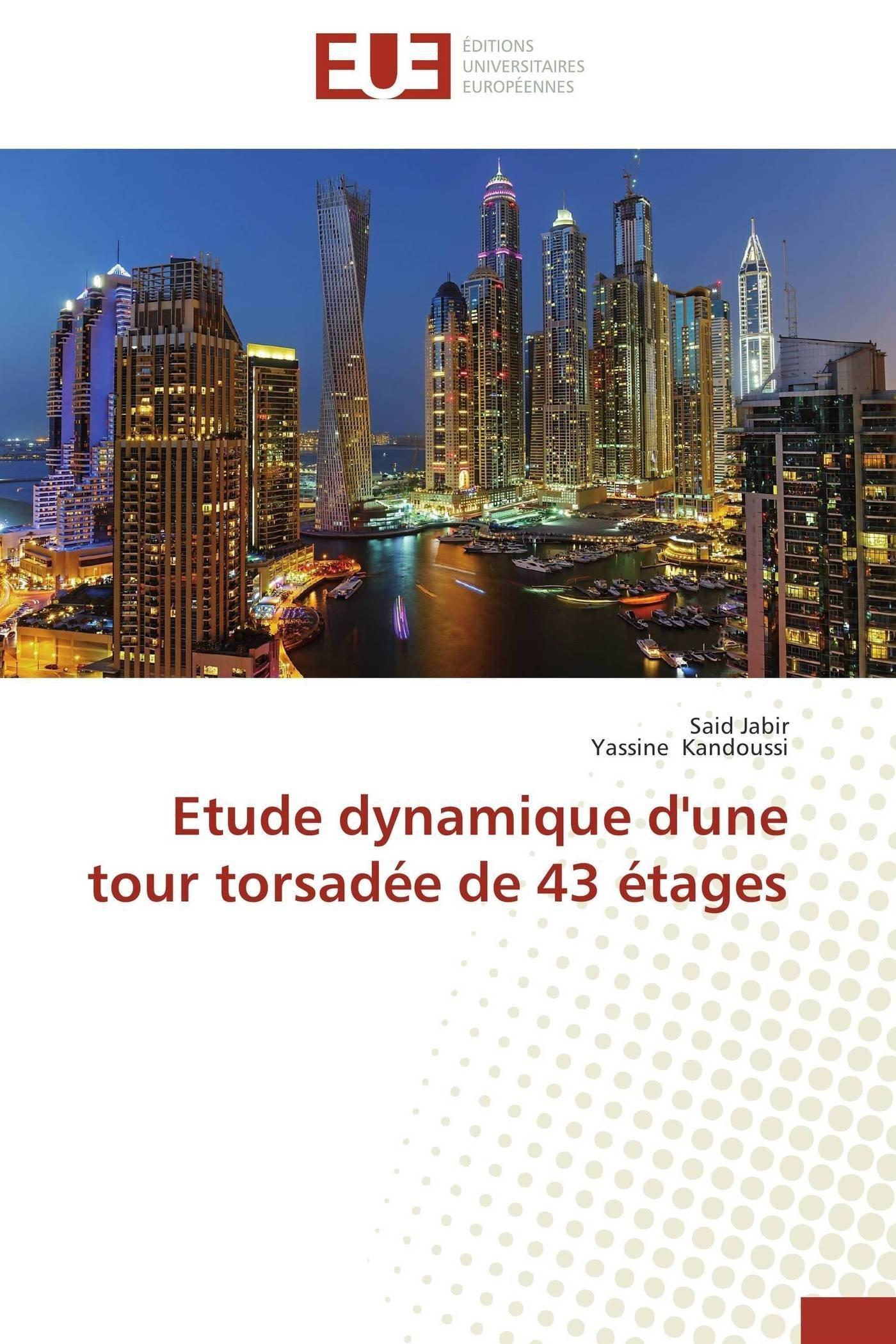 Download Etude dynamique d'une tour torsadée de 43 étages (Omn.Univ.Europ.) (French Edition) PDF