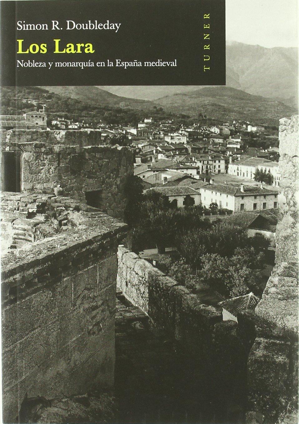 Los Lara : nobleza y monarquía en la España medieval: Amazon.es: Doubleday, Simon R.: Libros