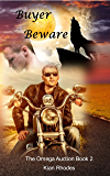 Buyer Beware: The Omega Auction: Book Two (The Omega Auction Chronicles 2) (English Edition)