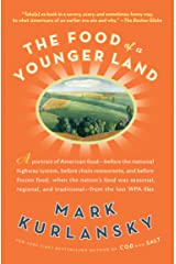 The Food of a Younger Land: A portrait of American food- before the national highway system, before chainrestaurants, and before frozen food, when the ... of American food from the lost WPA files Kindle Edition