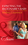 Expecting The Billionaire's Baby (Mills & Boon Desire) (Texas Cattleman's Club: Blackmail, Book 4)
