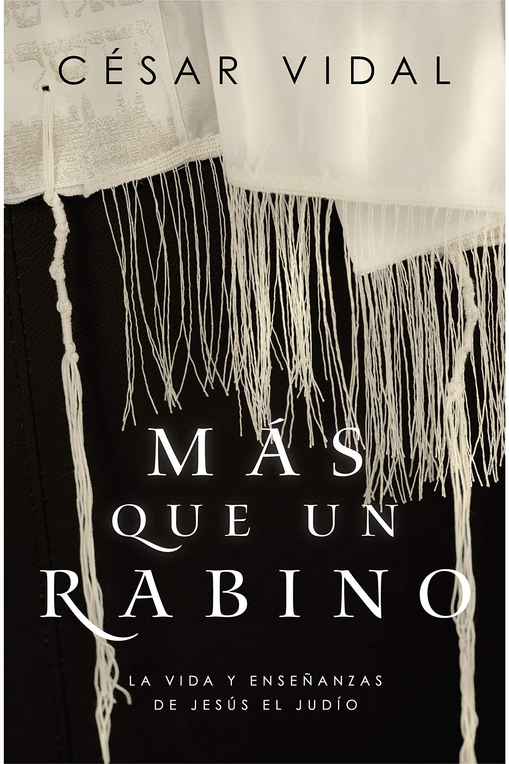 Más que un rabino: Amazon.es: Vidal, Dr. Cesar: Libros