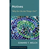 Motives: Why Do I Do the Things I Do (Resources for Changing Lives)