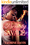 The Beauty and The Savage: A Standalone Novel