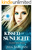 KISSED BY SUNLIGHT: ZAUBER DER SONNE (Sunlight-Trilogie 1)