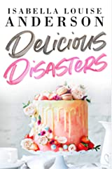 Delicious Disasters Kindle Edition