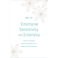 Emotional Sensitivity and Intensity: How to manage intense emotions as a highly sensitive person - learn more about…