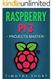 Raspberry Pi 3: Projects Master  (English Edition)