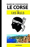 Le corse - Guide de conversation pour les Nuls, 2e edition