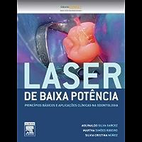 Laser de baixa potência: PRINCÍPIOS BÁSICOS E APLICAÇÕES CLÍNICAS NA ODONTOLOGIA