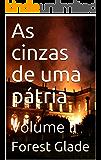 As cinzas de uma pátria: Volume II