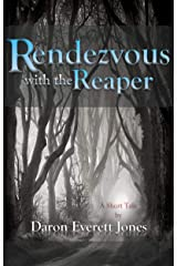 Rendezvous with the Reaper: A Short Tale of Horror Kindle Edition