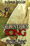 Celestre's Song: Strong Heart: Open Spirit