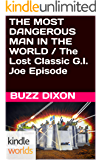 G.I. JOE: THE MOST DANGEROUS MAN IN THE WORLD / The Lost Classic G.I. Joe Episode (Kindle Worlds)