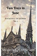 Two Days in June (Pocketful of Stories Book 5) Kindle Edition