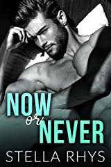 Now Or Never (Irresistible Book 5) Kindle Edition