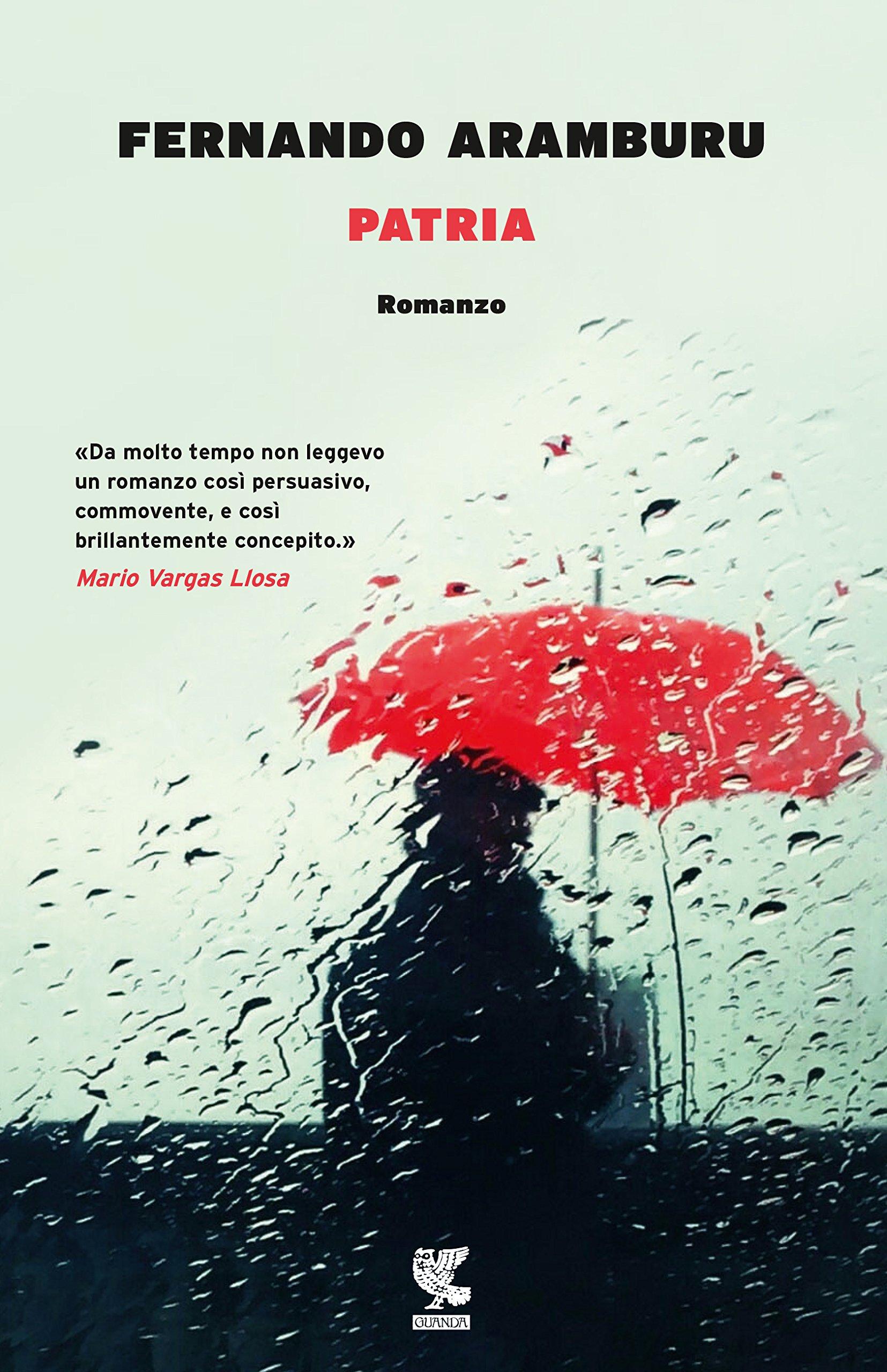 Patria (Italiano) (Narratori della Fenice): Amazon.es: Fernando Aramburu, B. Arpaia: Libros en idiomas extranjeros