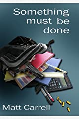 Something Must Be Done Kindle Edition