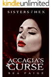 Accacia's Curse: A reverse harem novel (Sister of Hex: Accacia Book 1)
