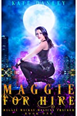 Maggie for Hire (Maggie MacKay Magical Tracker Book 1) Kindle Edition