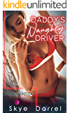 Daddy's Naughty Driver: A Taboo Erotica (Dirty Brats Book 21)