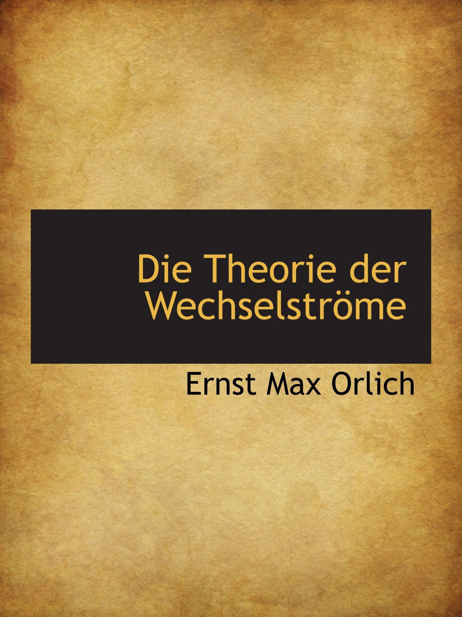 Die Theorie der Wechselströme (German Edition) pdf epub