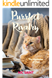 Purrfect Rivalry (The Mysteries of Max Book 6)
