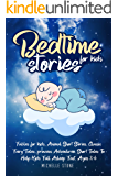 Bedtime Stories For Kids: Short Tales To Help Kids Fall Asleep Fast. Ages 2-6