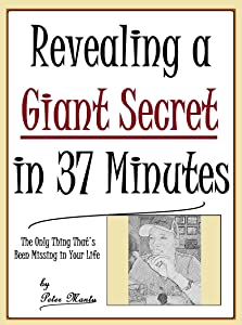 Revealing a Giant Secret in 37 Minutes: The Only Thing That's Been Missing in Your Life.